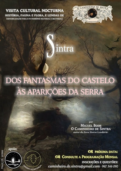 Dos Fantasmas do Castelo às Aparições da Serra - Caminhada Nocturna em Sintra, por Miguel Boim