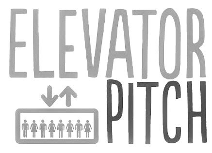 What the %@^! is an Elevator Pitch