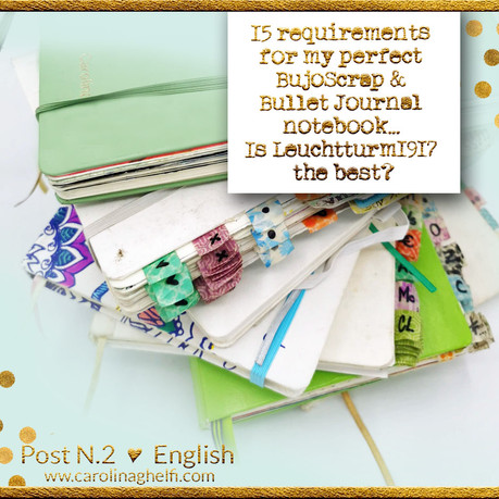 15 requirements for a perfect BujoScrap and Bullet Journal notebook… Is Leuchtturm1917 the best?