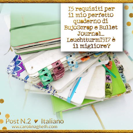 15 requisiti per il perfetto quaderno di BujoScrap e Bullet Journal... Leuchtturm1917 è il migliore?