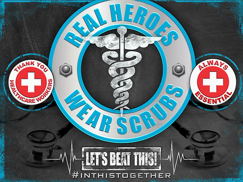 """Healthcare Workers """"Real Heroes"""" Yard Sign"""