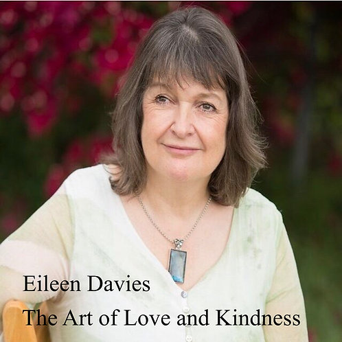 The Art of Loving Kindness - 4 tracks of Meditations by Eileen Davies