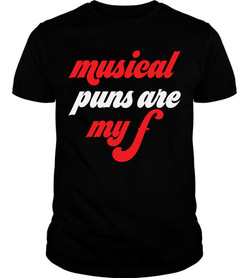 Musical Puns Are My Forte T-shirt
