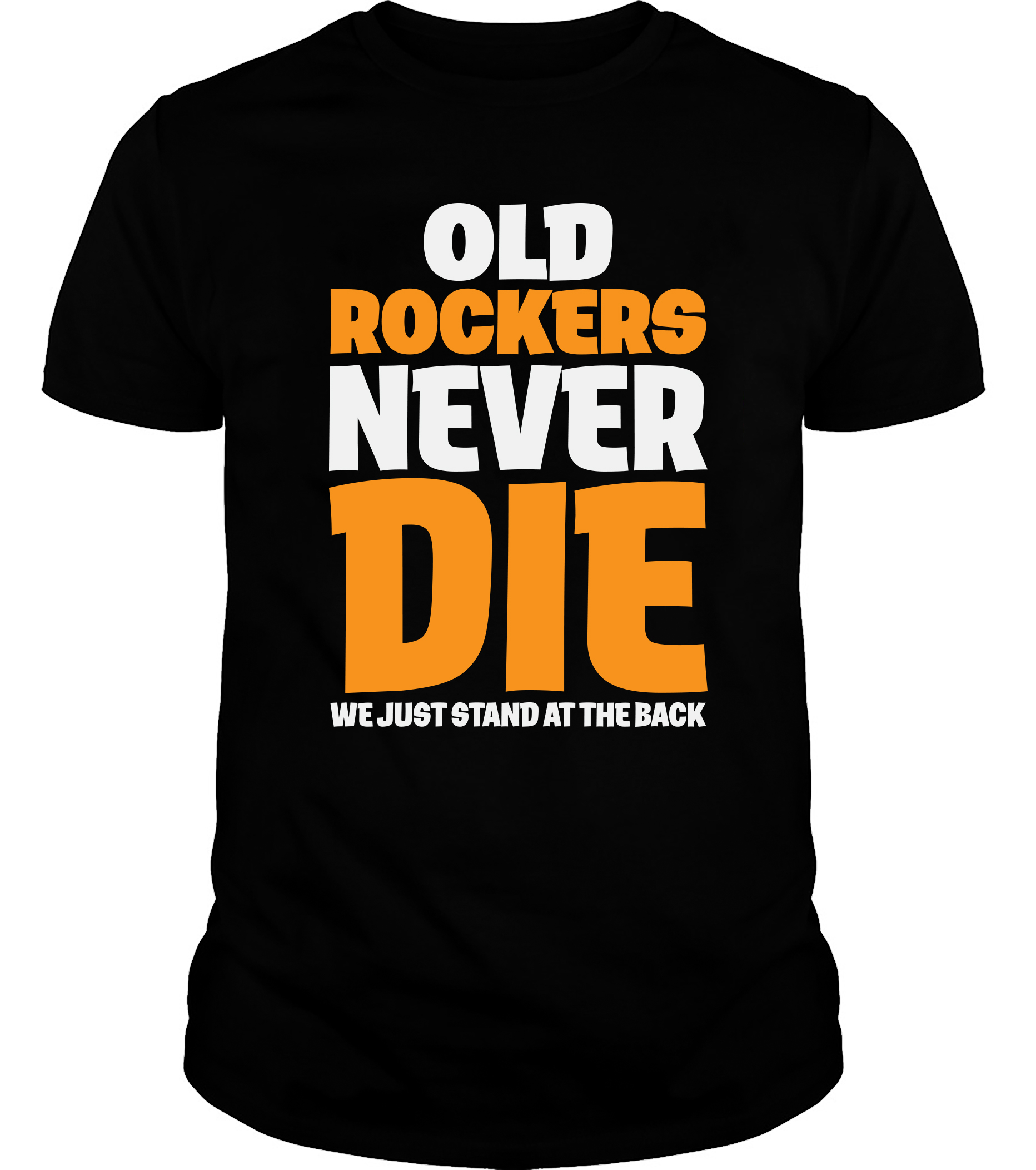 OLD ROCKERS NEVER DIE T-SHIRT