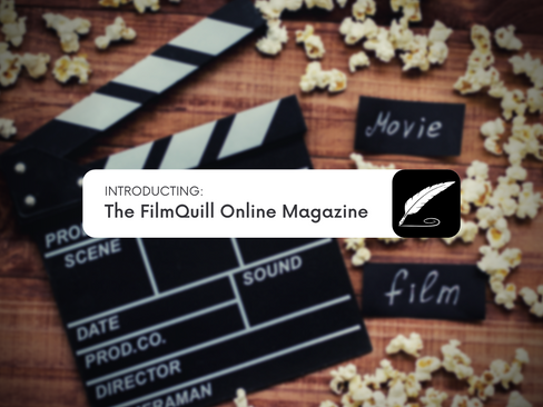 Introducing the FILMQUILL Online Magazine