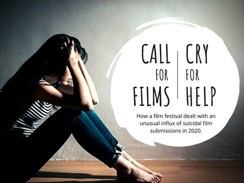 CALL (CRY) for FILMS (HELP)