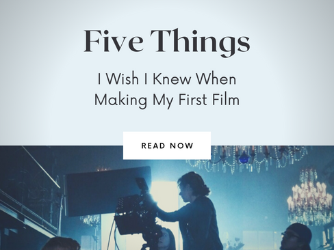 5 Things I Wish I Knew When Making My First Short Film