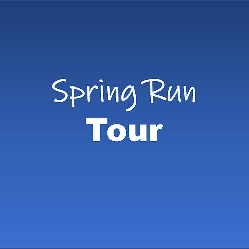 Spring Run Tour