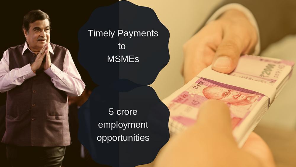 payments, MSME, SME, handloom, handicraft, agro-processing, NitinGadkari, jobs, employment, 5BillionCrore, MSMEMinister