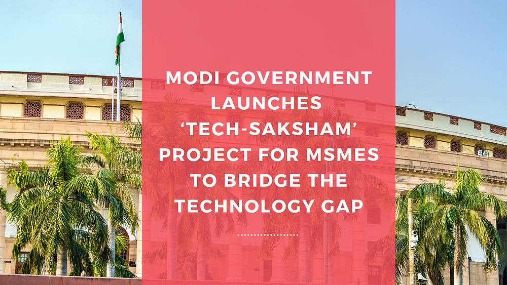 Sme, MSME, Tech-Saksham, India, Technology, IndianGovernment, Ministry, smesector, employment, jobs, GDP  sessions, msmeglobal, smefinance, smebanking, smetechology, msmetechnology