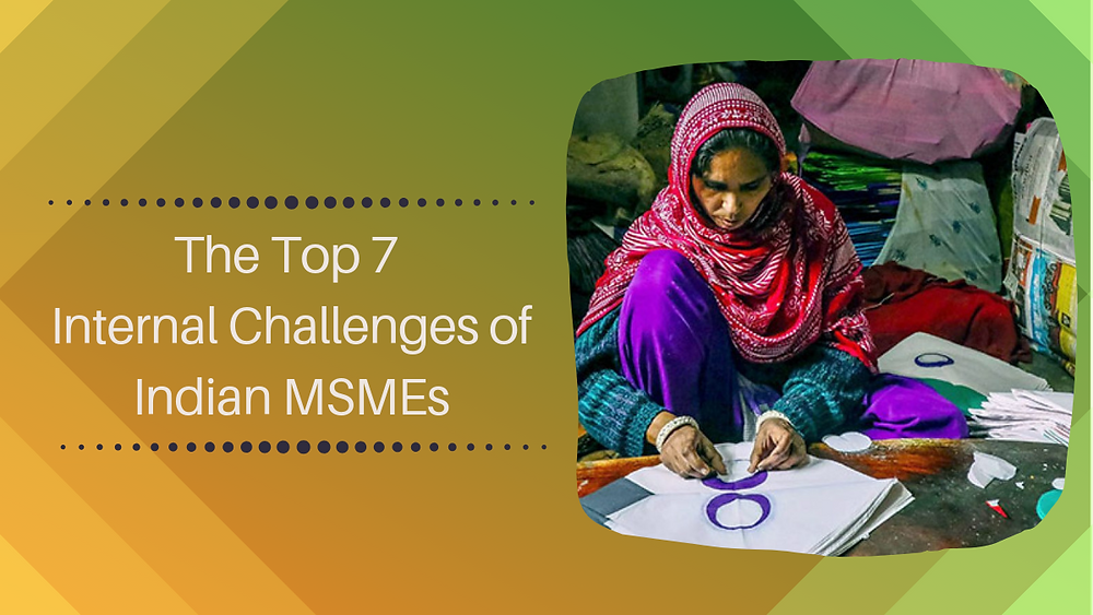 MSME, SME, SMEs, challenges for Sme, challenges for msme, Indian sme, Indian msme, literacy, smebanking, smeloan, smefinance, accounting
