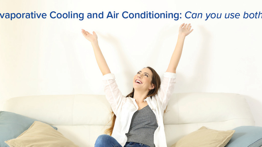 Evaporative Cooling and Air Conditioning: Can you use both?