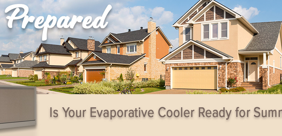 Be Prepared: Is Your Evaporative Cooler Ready for Summer?
