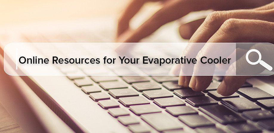 Online Resources for Your Evaporative Cooler
