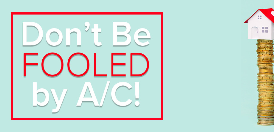 Don't Be Fooled by A/C!