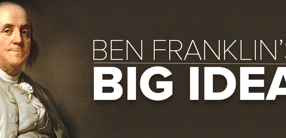 Ben Franklin's Big Idea