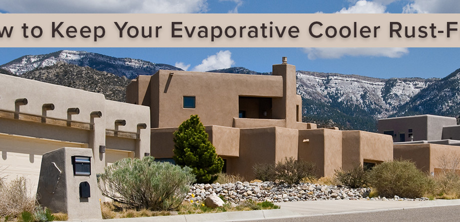 How to Keep Your Evaporative Cooler Rust-Free
