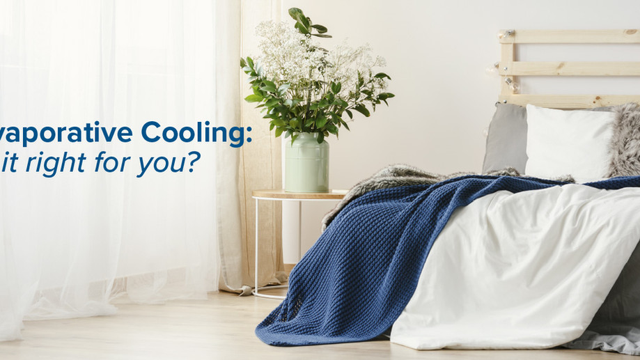 Evaporative Cooling: Is it right for you?