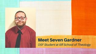 Meet Seven Gardner, DSF Student at Iliff School of Theology