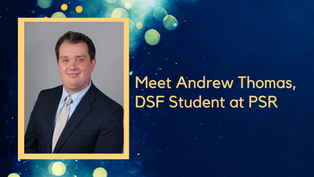Meet Andrew Thomas, DSF Student at PSR