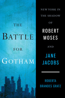 The Battle for Gotham, Robert Moses