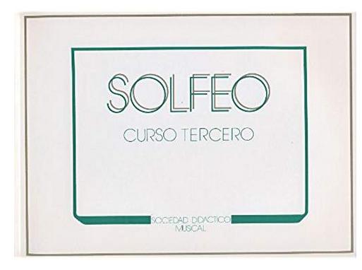 """Método de Solfeo """"SOCIEDAD DIDÁCTICO MUSICAL Curso tercero"""