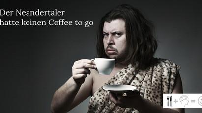 Der Neandertaler hatte keinen Coffee to go