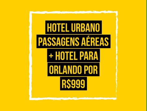 HOTEL URBANO VENDERÁ PACOTES DE PASSAGEM + HOSPEDAGEM PARA ORLANDO POR R$ 999