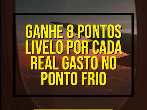 GANHE 8 PONTOS LIVELO POR REAL GASTO NO PONTO FRIO
