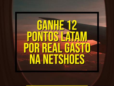 GANHE 12 PONTOS LATAM PASS POR REAL GASTO NA NETSHOES