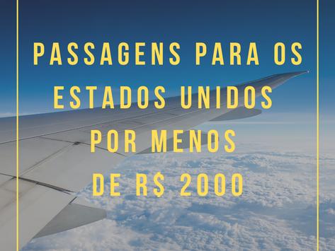 PASSAGENS AÉREAS PARA OS ESTADOS UNIDOS COM PREÇOS DE R$1400 ATÉ R$ 2000