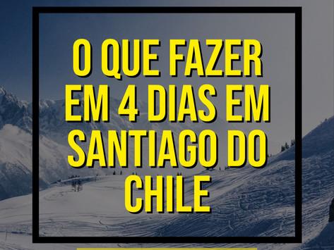 O QUE FAZER EM 4 DIAS EM SANTIAGO DO CHILE