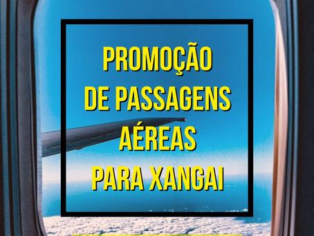 PROMOÇÃO DE PASSAGENS AÉREAS PARA CHINA A PARTIR DE R$2.295