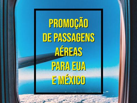 PASSAGENS AÉREAS PARA EUA E MÉXICO A PARTIR DE R$1189