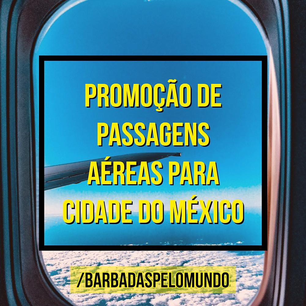 promoção de passagens para cidade do méxico