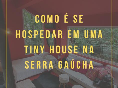 COMO É SE HOSPEDAR EM UMA TINY HOUSE NA SERRA GAÚCHA