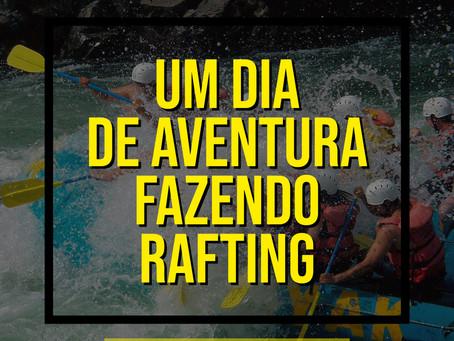 UM DIA DE AVENTURA FAZENDO RAFTING