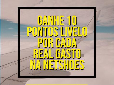 GANHE 10 PONTOS LIVELO POR REAL GASTO NA NETSHOES