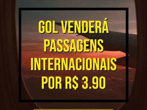 GOL VENDERÁ PASSAGENS INTERNACIONAIS POR R$ 3,90