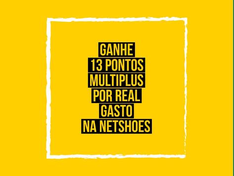 JUNTE ATÉ 13 PONTOS MULTIPLUS POR REAL GASTO NA NETSHOES