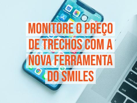MONITORE PASSAGENS AÉREAS COM A NOVA FERRAMENTA DO SMILES