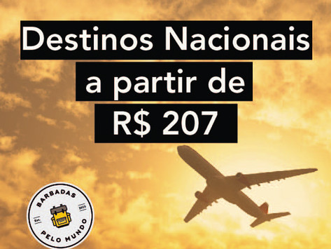 PASSAGENS AÉREAS BARATAS - A PARTIR DE R$ 207 - VOOS DE IDA E VOLTA COM TAXAS