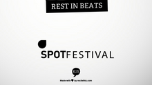 First official names annouced for spot festival: Rest In Beats!!