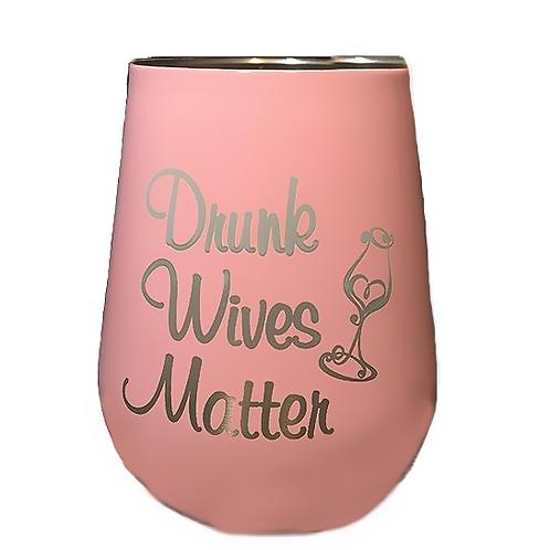 Drunk Wives Wine Tumbler