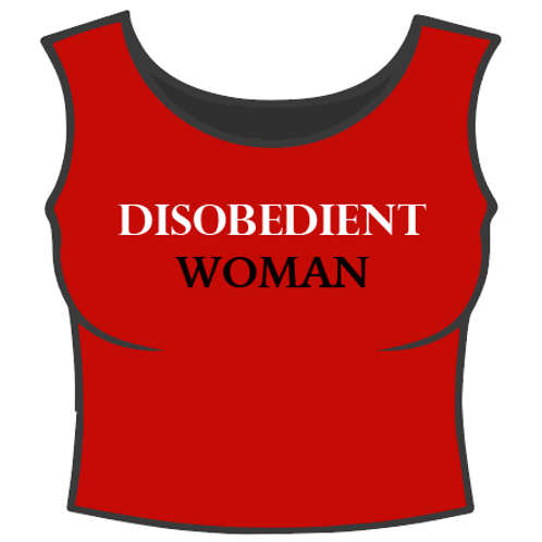 Disobedient Woman Crop Top