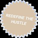 REDEFINE THE HUSTLE