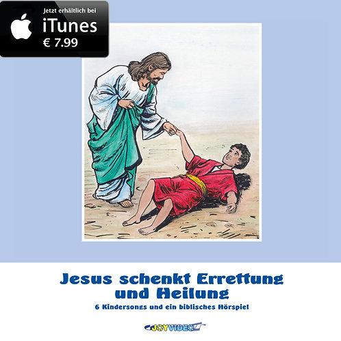 Jesus schenkt Errettung und Heilung