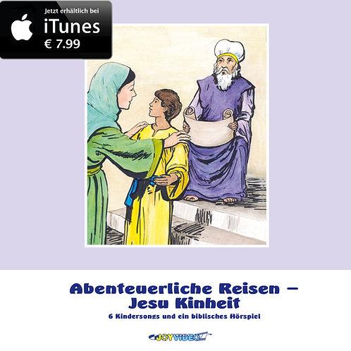 Abenteuerliche Reisen - Jesu Kindheit