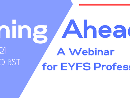 Planning Ahead for 2021-2 – A Webinar for EYFS Professionals