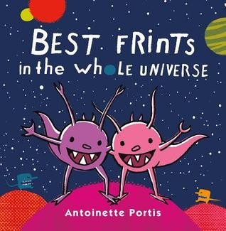 our picture book pick of the summer, Best Frints in the Whole Universe, by Antoinette Portis